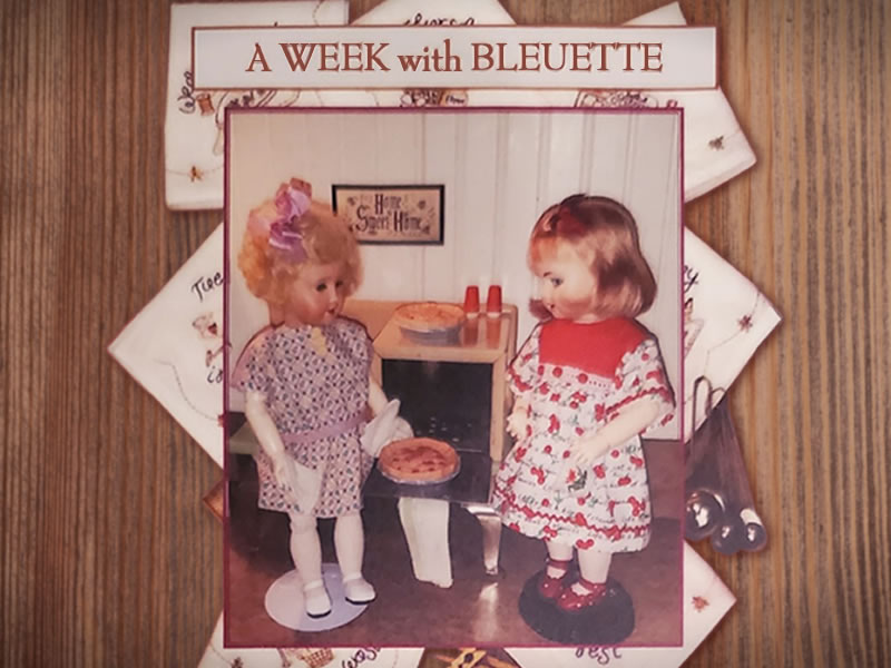 A Week with Bleuette