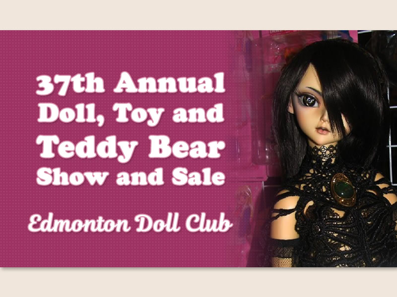 Edmonton 37th Annual Doll, Toy and Teddy Bear Show and Sale