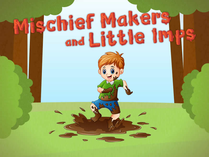Mischief Makers and Little Imps